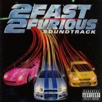 """Обложка саундтрека к фильму """"Двойной форсаж"""" / 2 Fast 2 Furious (2003)"""