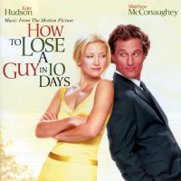 """Обложка саундтрека к фильму """"Как отделаться от парня за 10 дней"""" / How to Lose a Guy in 10 Days (2003)"""