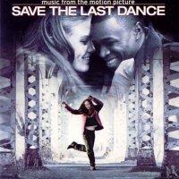 """Обложка саундтрека к фильму """"За мной последний танец"""" / Save the Last Dance (2001)"""