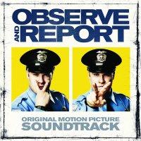 """Обложка саундтрека к фильму """"Типа крутой охранник"""" / Observe and Report (2009)"""
