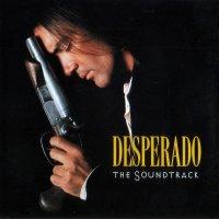 """Обложка саундтрека к фильму """"Отчаянный"""" / Desperado (1995)"""