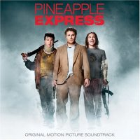 Pineapple Express (2008) soundtrack cover