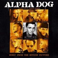 Alpha Dog (2006) soundtrack cover