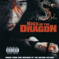 Kiss of the Dragon (2001) soundtrack cover