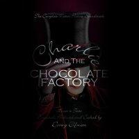 "Обложка саундтрека к фильму ""Чарли и шоколадная фабрика"" / Charlie and the Chocolate Factory (2005)"