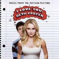 I Love You, Beth Cooper (2009) soundtrack cover