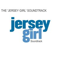 Jersey Girl (2004) soundtrack cover
