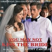 You May Not Kiss the Bride (2010) soundtrack cover