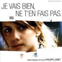 """Обложка саундтрека к фильму """"Не волнуйся, у меня всё нормально"""" / Je vais bien, ne t'en fais pas (2006)"""
