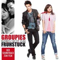 Groupies bleiben nicht zum Frühstück (2010) soundtrack cover
