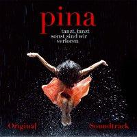 """Обложка саундтрека к фильму """"Пина: Танец страсти"""" / Pina (2011)"""