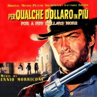 """Обложка саундтрека к фильму """"На несколько долларов больше"""" / Per qualche dollaro in più: Score (1965)"""