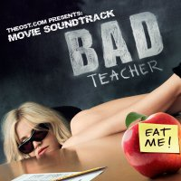 Bad Teacher (2011) soundtrack cover