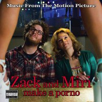 Zack and Miri Make a Porno (2008) soundtrack cover