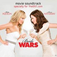 """Обложка саундтрека к фильму """"Война невест"""" / Bride Wars (2009)"""
