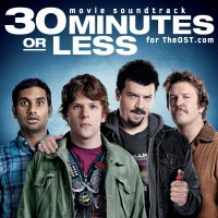 30 Minutes or Less (2011) soundtrack cover