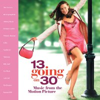 13 Going on 30 (2004) soundtrack cover