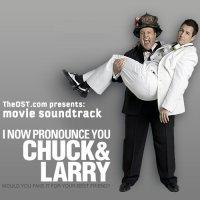 """Обложка саундтрека к фильму """"Чак и Ларри: Пожарная свадьба"""" / I Now Pronounce You Chuck & Larry (2007)"""