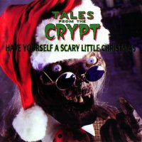 Tales From The Crypt: Have Yourself a Scary Little Christmas (1989) soundtrack cover
