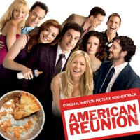American Reunion (2012) soundtrack cover