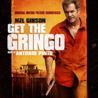 Get the Gringo (2012) soundtrack cover