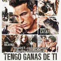 """Обложка саундтрека к фильму """"Три метра над уровнем неба: Я тебя хочу"""" / Tengo ganas de ti (2012)"""