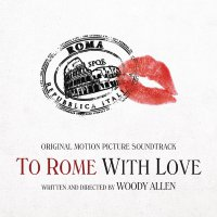 To Rome with Love (2012) soundtrack cover