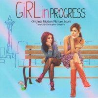 """Обложка саундтрека к фильму """"Трудный возраст"""" / Girl in Progress (2012)"""