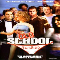 Old School (2003) soundtrack cover