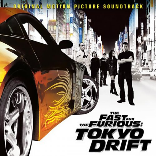 The Fast and the Furious: Tokyo Drift 2006 Soundtrack